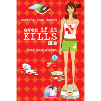 [Review Buku] Even If It Kills Me Diet Abis-abisan – Dorothy Joan Harris