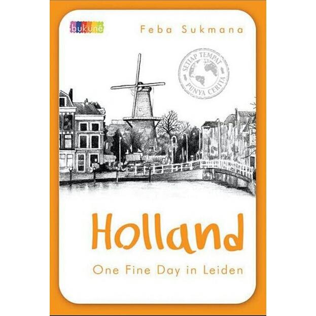 [Review Buku] Holland, One Fine Day in Leiden – Feba Sukmana