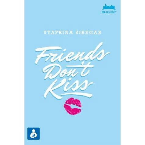 [Review Buku] Friends Don't Kiss – Syafrina Siregar