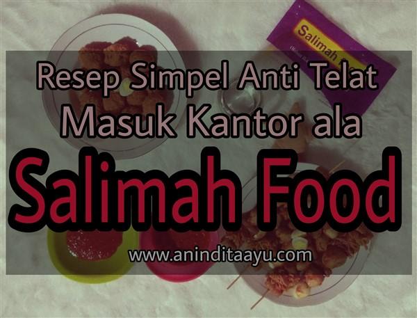 Resep Simpel Anti Telat Masuk Kantor Ala Salimah Food