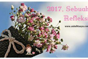 2017, Sebuah Refleksi