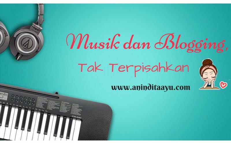 Musik dan Blogging, Tak Terpisahkan