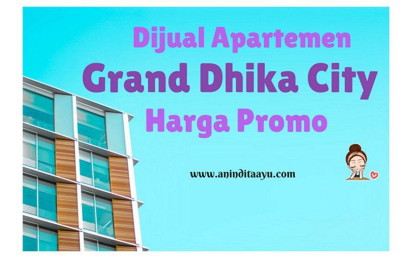 Dijual Apartemen Grand Dhika City Harga Promo