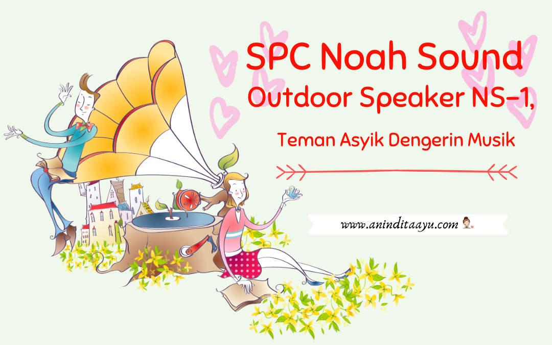 SPC Noah Sound Outdoor Speaker NS-1, Teman Asyik Dengerin Musik