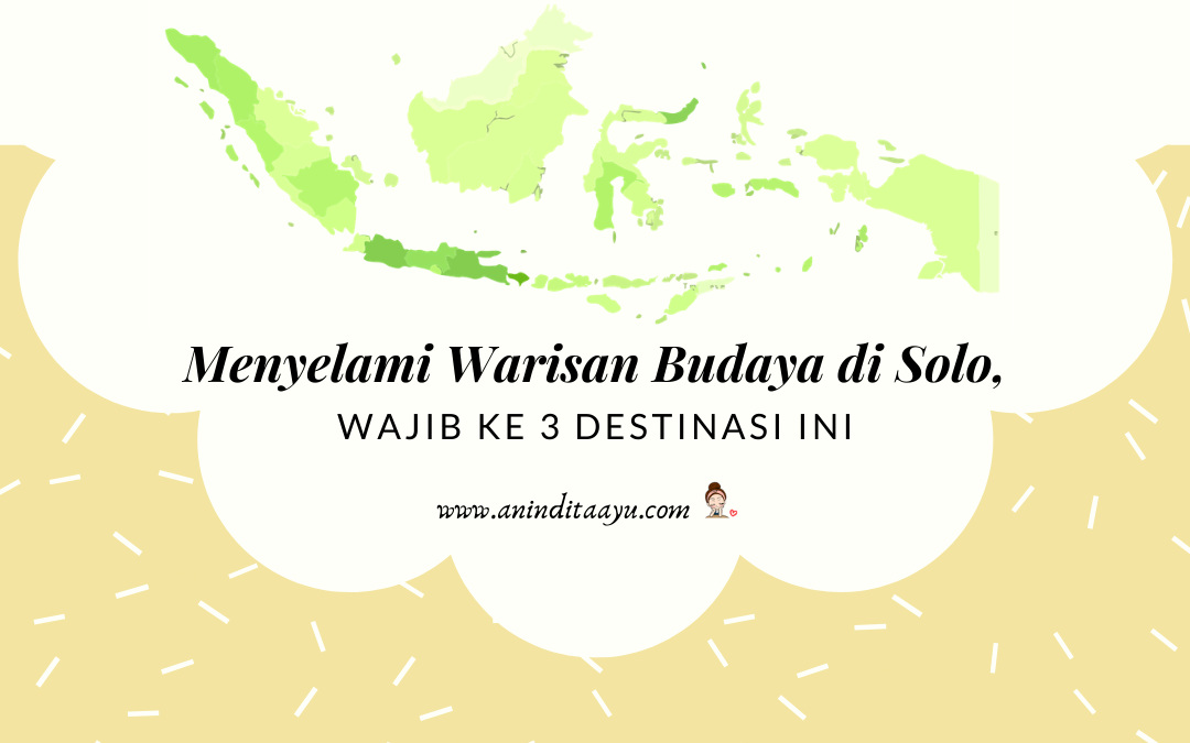Menyelami Warisan Budaya di Solo, Wajib ke Tiga Destinasi Wisata Ini