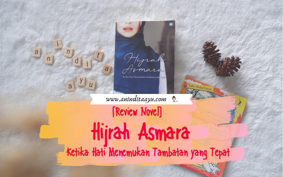 [Review Novel] Hijrah Asmara: Ketika Hati Menemukan Tambatan yang Tepat