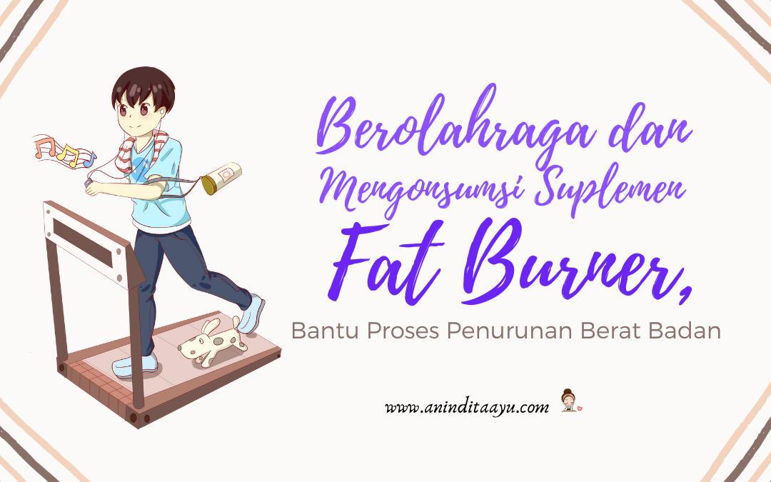 Berolahraga dan Mengonsumsi Suplemen Fat Burner, Bantu Proses Penurunan Berat Badan